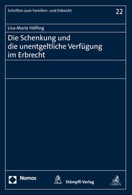 Abbildung von Höfling | Die Schenkung und die unentgeltliche Verfügung im Erbrecht | 2019