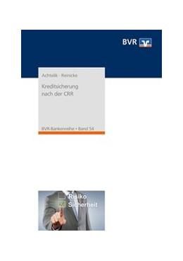 Abbildung von Achtelik / Reinicke | Kreditsicherung nach der CRR | 2. Auflage | 2019 | Formen der Kreditrisikominderu...