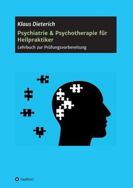 Abbildung von Dieterich | Psychiatrie & Psychotherapie für Heilpraktiker | 1 | 2019 | Lehrbuch zur Prüfungsvorbereit...