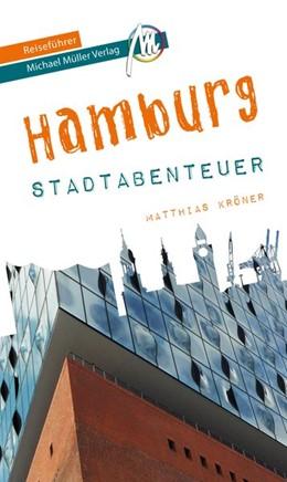 Abbildung von Kröner | Hamburg - Stadtabenteuer Reiseführer Michael Müller Verlag | 1. Auflage | 2019 | beck-shop.de