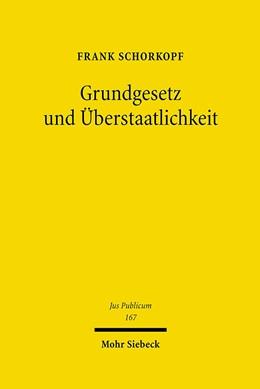 Abbildung von Schorkopf   Grundgesetz und Überstaatlichkeit   1., Aufl.   2007   Konflikt und Harmonie in den a...   167