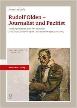 Abbildung von Schäfer | Rudolf Olden - Journalist und Pazifist | 2019 | Vom Unpolitischen zum Pan-Euro...