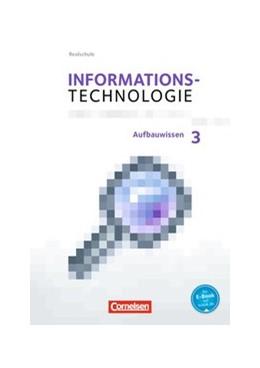 Abbildung von Kreidenweis / Radulescu | Informationstechnologie 7.-10. Schuljahr - Realschule Bayern - Aufbauwissen 3 | 1. Auflage | 2020 | beck-shop.de