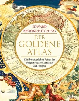 Abbildung von Brooke-Hitching | Der goldene Atlas | 2019 | Die abenteuerlichen Reisen der...