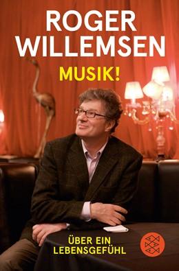 Abbildung von Willemsen / Wilke | Musik! | 2019 | Über ein Lebensgefühl