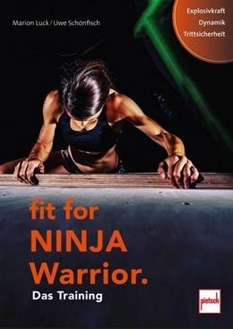 Abbildung von Luck / Schönfisch | Fit For Ninja Warrior | 1. Auflage | 2019 | beck-shop.de