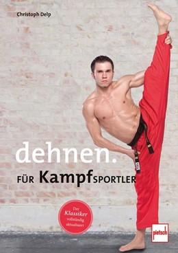 Abbildung von Delp | Dehnen für Kampfsportler | 1. Auflage | 2019 | beck-shop.de