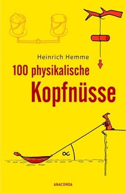 Abbildung von Hemme | 100 physikalische Kopfnüsse | 1. Auflage | 2019 | beck-shop.de