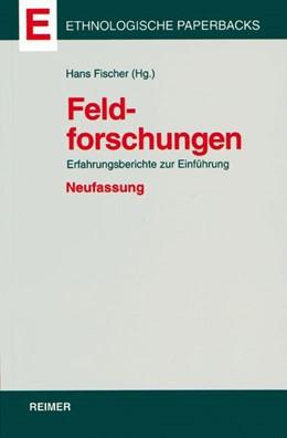 Abbildung von Fischer | Feldforschungen | Neuausg. | 2002 | Erfahrungsberichte zur Einführ...
