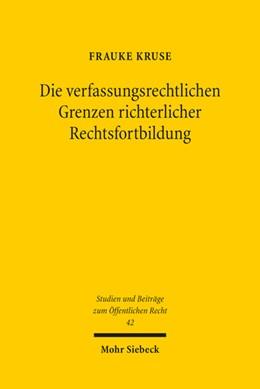 Abbildung von Kruse   Die verfassungsrechtlichen Grenzen richterlicher Rechtsfortbildung   1. Auflage   2019   42   beck-shop.de