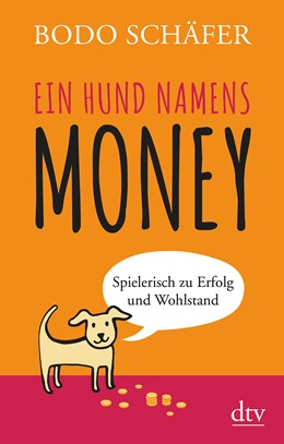 Abbildung von Schäfer   Ein Hund namens Money   2019   Spielerisch zu Erfolg und Wohl...
