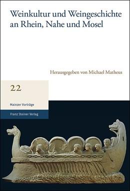 Abbildung von Matheus | Weinkultur und Weingeschichte an Rhein, Nahe und Mosel | 2019 | 22