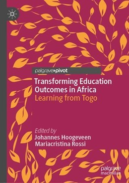 Abbildung von Hoogeveen / Rossi   Transforming Education Outcomes in Africa   1st ed. 2019   2019   Learning from Togo