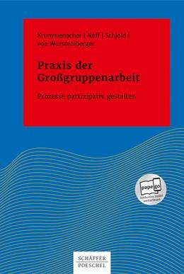 Abbildung von Krummenacher / Neff | Praxis der Großgruppenarbeit | 1. Auflage | 2019 | beck-shop.de