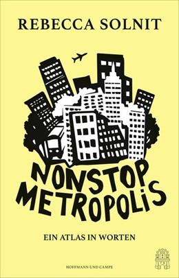 Abbildung von Solnit | Nonstop Metropolis | 1. Auflage | 2019 | beck-shop.de