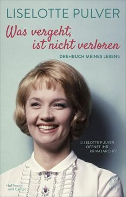 Abbildung von Pulver / Käfferlein   Was vergeht, ist nicht verloren   1. Auflage   2019   beck-shop.de