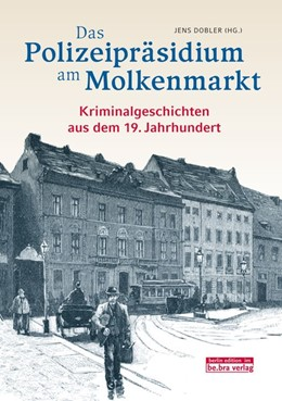 Abbildung von Dobler   Das Polizeipräsidium am Molkenmarkt   2019   Berliner Kriminalgeschichten a...