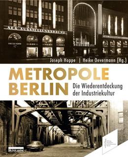 Abbildung von Hoppe / Oevermann | Metropole Berlin | 2020 | Die Wiederentdeckung der Indus...