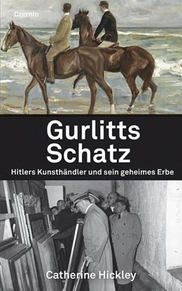 Abbildung von Hickley | Gurlitts Schatz | 1. Auflage | 2019 | beck-shop.de