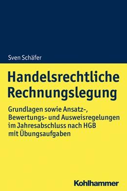Abbildung von Schäfer | Handelsrechtliche Rechnungslegung | 2019 | Grundlagen sowie Ansatz-, Bewe...