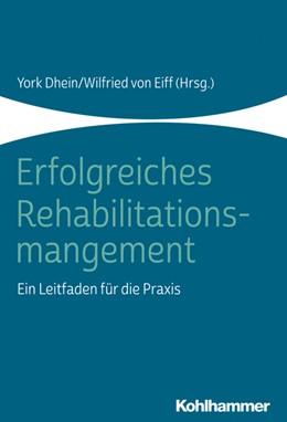 Abbildung von Dhein / Eiff | Erfolgreiches Rehabilitationsmanagement | 2019 | Ein Leitfaden für die Praxis
