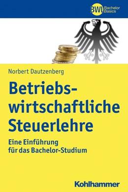 Abbildung von Dautzenberg | Betriebswirtschaftliche Steuerlehre | 1. Auflage | 2023 | beck-shop.de
