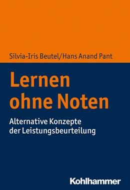 Abbildung von Beutel / Pant | Lernen ohne Noten | 2019 | Alternative Konzepte der Leist...