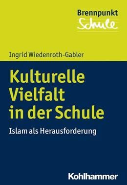 Abbildung von Wiedenroth-Gabler | Kulturelle Vielfalt in der Schule | 2019 | Islam als Herausforderung