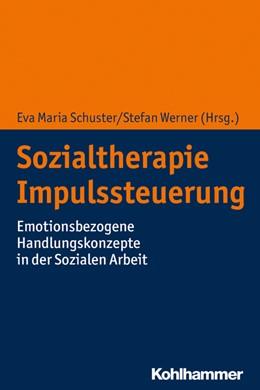 Abbildung von Schuster / Werner   Sozialtherapie Impulssteuerung   2019   Emotionsbezogene Handlungskonz...