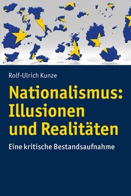 Abbildung von Kunze | Nationalismus: Illusionen und Realitäten | 2019 | Eine kritische Bestandsaufnahm...