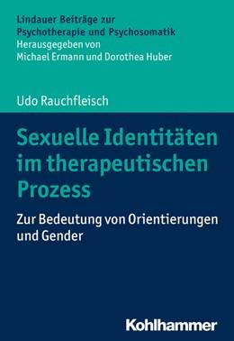 Abbildung von Rauchfleisch   Sexuelle Identitäten im therapeutischen Prozess   1. Auflage   2019   beck-shop.de