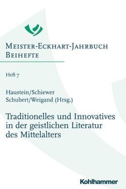 Abbildung von Haustein / Schiewer   Traditionelles und Innovatives in der geistlichen Literatur des Mittelalters   1. Auflage   2019   beck-shop.de