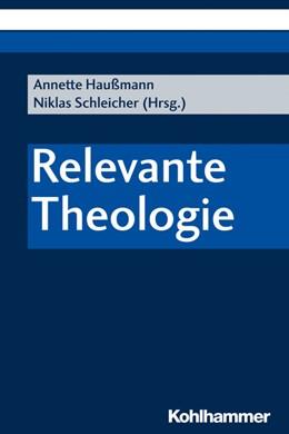 Abbildung von Haußmann / Schleicher   Relevante Theologie   1. Auflage   2020   beck-shop.de