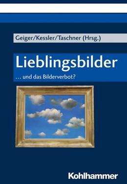 Abbildung von Geiger / Kessler / Taschner | Lieblingsbilder | 2019 | ... und das Bilderverbot?