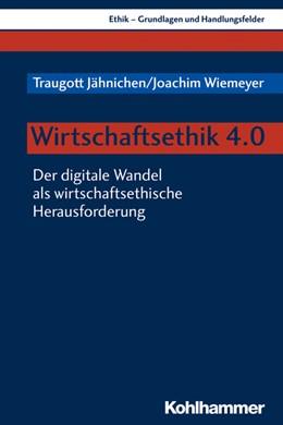 Abbildung von Jähnichen / Wiemeyer | Wirtschaftsethik 4.0 | 2019 | Der digitale Wandel als wirtsc...