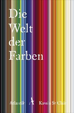 Abbildung von St Clair | Die Welt der Farben | 1. Auflage | 2019 | beck-shop.de