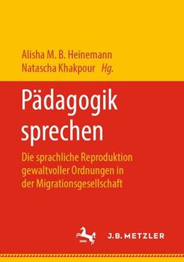 Abbildung von Heinemann / Khakpour | Pädagogik sprechen | 1. Auflage | 2019 | beck-shop.de