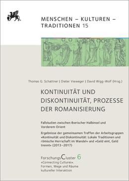 Abbildung von Schattner / Vieweger / Wigg-Wolf | ForschungsCluster 6. Kontinuität und Diskontinuität, Prozesse der Romanisierung | 2019 | Fallstudien zwischen Iberische...