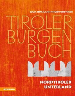 Abbildung von Hörmann-Thurn und Taxis / Fornwagner / Zeune | Tiroler Burgenbuch | 2020 | Nordtiroler Unterland