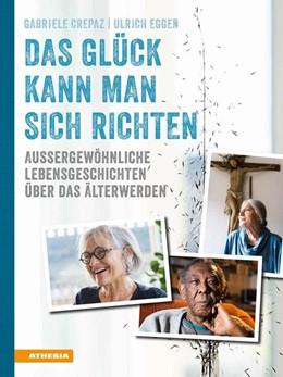 Abbildung von Crepaz | Das Glück kann man sich richten | 1. Auflage | 2019 | beck-shop.de