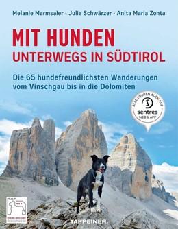 Abbildung von Marmsaler / Prünster / Schwärzer | Mit Hunden unterwegs in Südtirol | 2. Auflage | 2019 | Die hundefreundlichsten Wander...