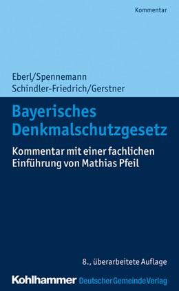 Abbildung von Eberl / Spennemann | Bayerisches Denkmalschutzgesetz | 8. Auflage | 2020 | beck-shop.de