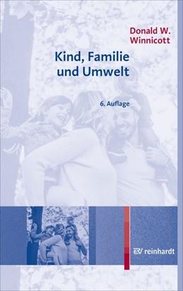 Abbildung von Winnicott | Kind, Familie und Umwelt | 6. Auflage | 2020
