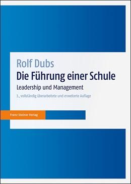 Abbildung von Dubs | Die Führung einer Schule | 3., vollständig überarbeitete und erweiterte Auflage | 2019 | Leadership und Management