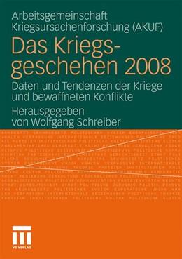 Abbildung von Schreiber | Das Kriegsgeschehen 2008 | 2010 | Daten und Tendenzen der Kriege...