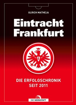 Abbildung von Matheja | Eintracht Frankfurt | 2019 | Die Erfolgschronik seit 2011