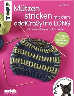 Abbildung von Rasch | Mützen stricken mit dem addiCraSyTrio LONG (kreativ.kompakt.) | 1. Auflage | 2019 | beck-shop.de