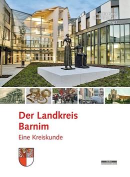 Abbildung von Heine / Neitmann | Der Landkreis Barnim | 1. Auflage | 2019 | beck-shop.de