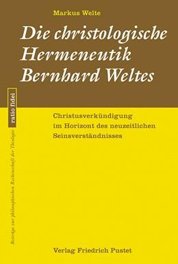 Abbildung von Welte   Die christologische Hermeneutik Bernhard Weltes   2019   Christusverkündigung im Horizo...