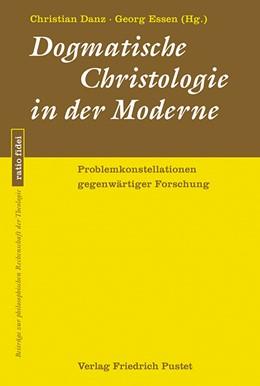 Abbildung von Danz / Essen   Dogmatische Christologie in der Moderne   1. Auflage   2019   beck-shop.de